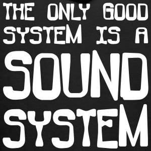 the only good system is a soundsystem - Männer Premium Hoodie
