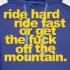 Ride hard, ride fast or get the fuck off  - Männer Premium Hoodie