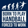 Born to play handball forced to work - Sweat-shirt à capuche Premium pour hommes