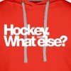 Hockey what else T-Shirt - Männer Premium Hoodie