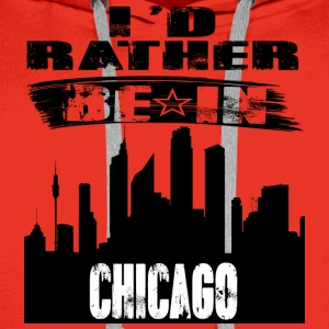 Geschenk Id rather be in Chicago - Männer Premium Hoodie