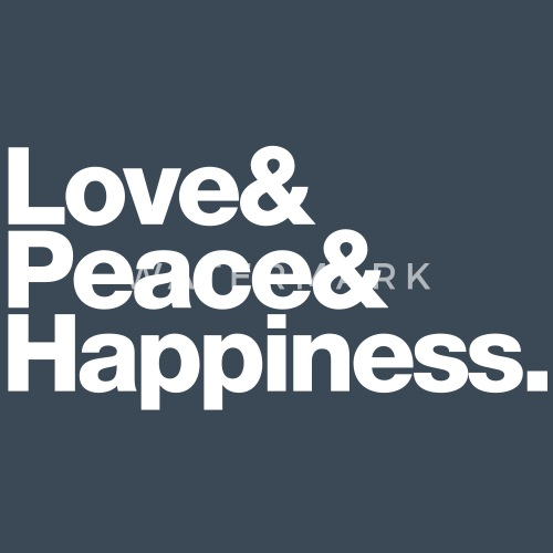 Love Peace Happiness By Romibello Spreadshirt Amazing Love Peace Happiness