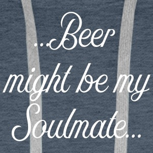 Beer might be my soulmate - Männer Premium Hoodie
