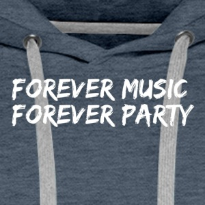 Forever music forever party - white - Men's Premium Hoodie