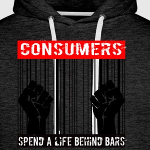 Consumers spend a life behind bars - Männer Premium Hoodie