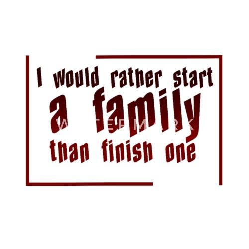 Lieber Eine Familie Gründen Als Eine Zu Zerstören Lätzchen