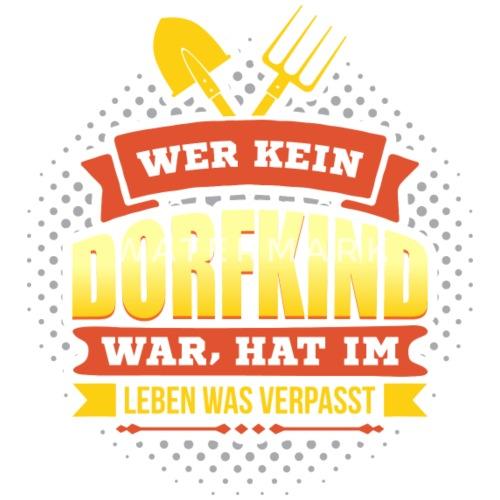 Dorfkind Dorfkindheit Kindheitsmotiv Dorfleben Latzchen Spreadshirt
