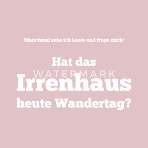Spruch Witzige Beleidigung Irrenhaus Latzchen Spreadshirt