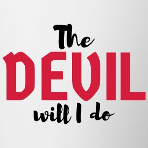 The devil will I do - Tasse zweifarbig