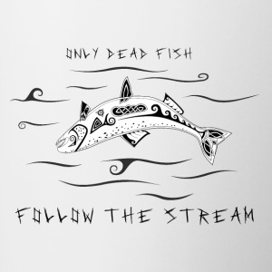 Only Dead Fish Follow The Stream (Norse Saying) - Tasse zweifarbig