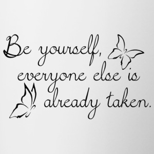 Be yourself everyone else is already taken schwarz - Tasse zweifarbig