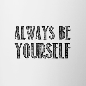 Always be yourself - Tasse bicolore