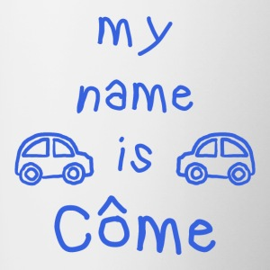 COME MY NAME IS - Contrasting Mug
