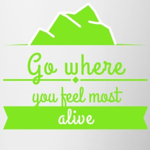 Go where you feel most alive - Tasse zweifarbig