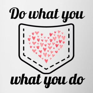 Do what you love - Love what you do - Tasse zweifarbig
