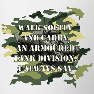 Walk Softly and Carry an Armored Tank Division - Contrasting Mug