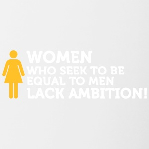 Women Have No Ambition! - Contrasting Mug