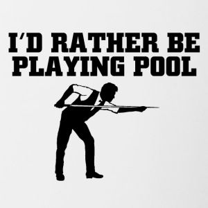 Id rather be playing pool - Tasse zweifarbig