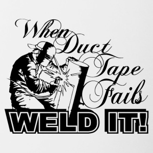 When duct tape fails weld it - Contrasting Mug