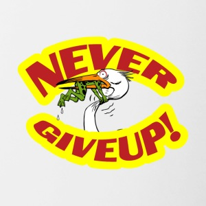 never giveup 2 copy - Tasse zweifarbig