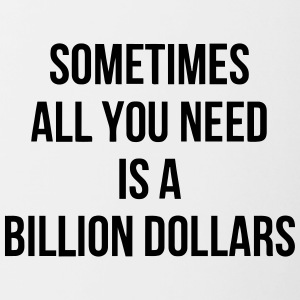 Sometimes you only need one trillion dollars - Contrasting Mug