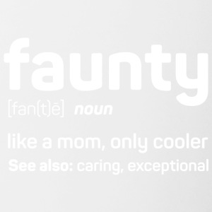 Faunty - funny aunty like a mom only cooler - Contrasting Mug