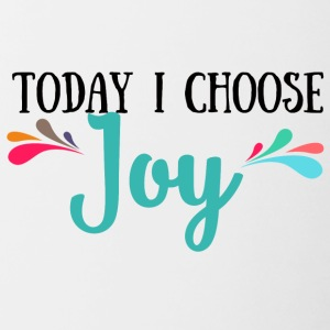 Today I Choose Joy - Today I choose joy - Contrasting Mug