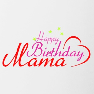 Happy Birthday Mama - Tvåfärgad mugg