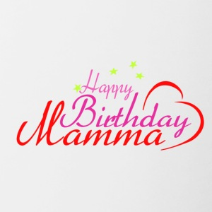 Happy Birthday Mamma - Tasse zweifarbig
