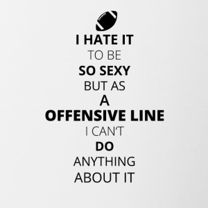 HATE it be sexy cant do anything OFFENSIVE LINE - Contrasting Mug