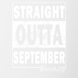 Straight Outta Septembre #birthday - Tasse bicolore