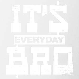 It's everyday Bro - Tasse zweifarbig