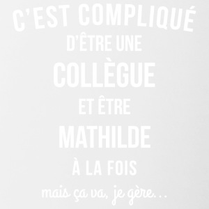 Collegue Mathilde humour - Tasse bicolore