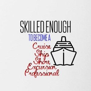 Skilled enough to become cruise ship professional - Contrasting Mug
