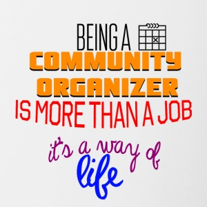 Being a community organizer is more than a job - Contrasting Mug