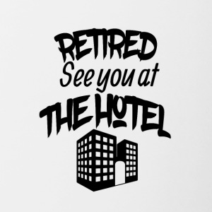 Retired See you at the hotel - Contrasting Mug