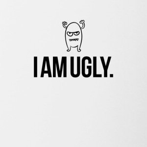 I am ugly just so you know - Contrasting Mug
