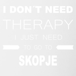 i dont need therapy i just need to go to SKOPJE - Contrasting Mug