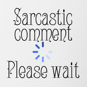 Sarcastic comment - Contrasting Mug