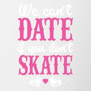Cant date if you dont skate - Contrasting Mug