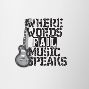 Where Words Fail Music Speaks - Tasse zweifarbig