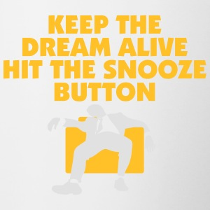 Keep The Dream Alive Hit The Snooze Button - Contrasting Mug