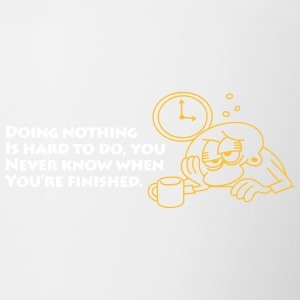 Doing Nothing Is Hard,You Wont Know When Its Finis - Contrasting Mug