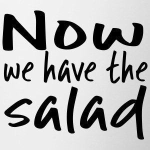 Now we have the salad. - Tasse zweifarbig