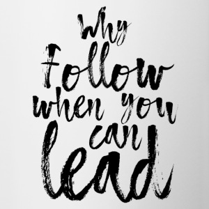 Why follow when you can lead - Contrasting Mug