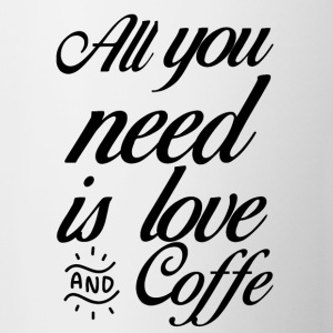 all you need is love and coffe - Tasse bicolore