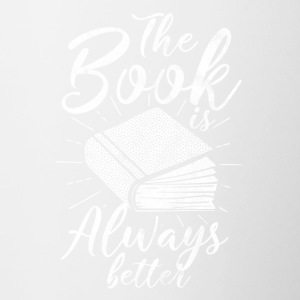 The book is always better - gift for readers - Contrasting Mug