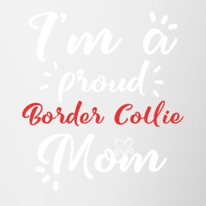Border Collie Shirt für stolze Border Collie Mama - Tasse zweifarbig