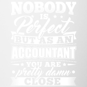 Funny Accounting Accountant Shirt Nobody Perfect - Tasse zweifarbig