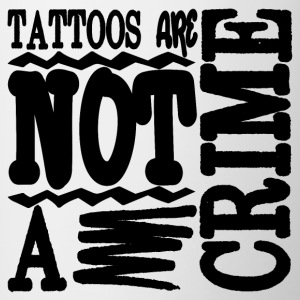 TATTOOS ARE NOT A CRIME - Tasse zweifarbig